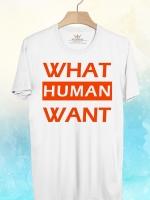 BP352 เสื้อยืด WHAT HUMAN WANT