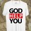BP290 เสื้อยืด GOD HELP YOU thumbnail 1