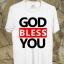 BP247 เสื้อยืด GOD BLESS YOU thumbnail 1