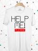 BP257 เสื้อยืด HELP ME! PLEASE