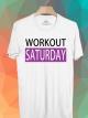 BP460 เสื้อยืด Workout Saturday