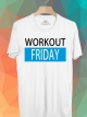 BP459 เสื้อยืด Workout Friday