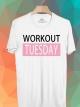 BP456 เสื้อยืด Workout Tuesday