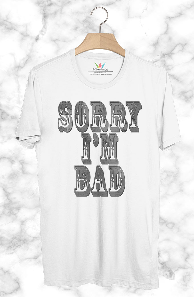 BP192 เสื้อยืด SORRY I'M BAD