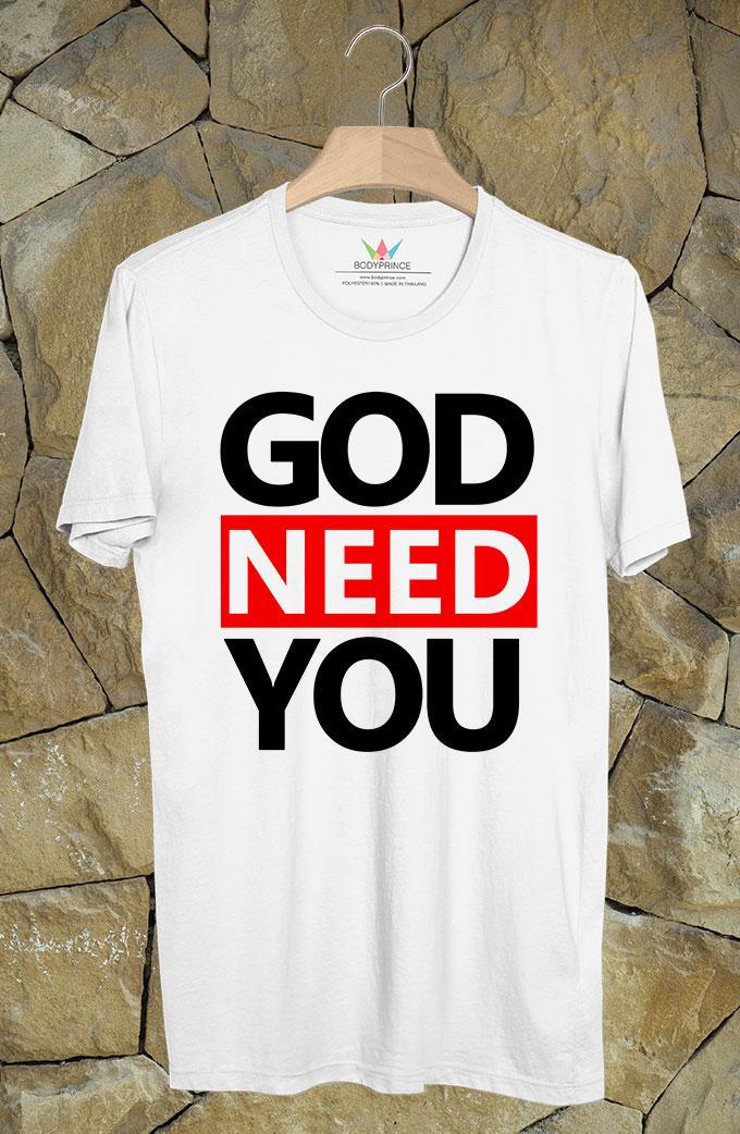 BP291 เสื้อยืด GOD NEED YOU