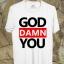 BP292 เสื้อยืด GOD DAMN YOU